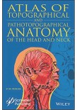 Topographical and Pathotopographical Medical Atlas of the Head and Neck